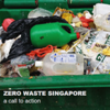 Zero Waste Singapore – A Call to Action