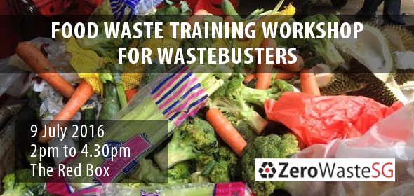 Food Waste Training Workshop for Wastebusters (9 Jul)